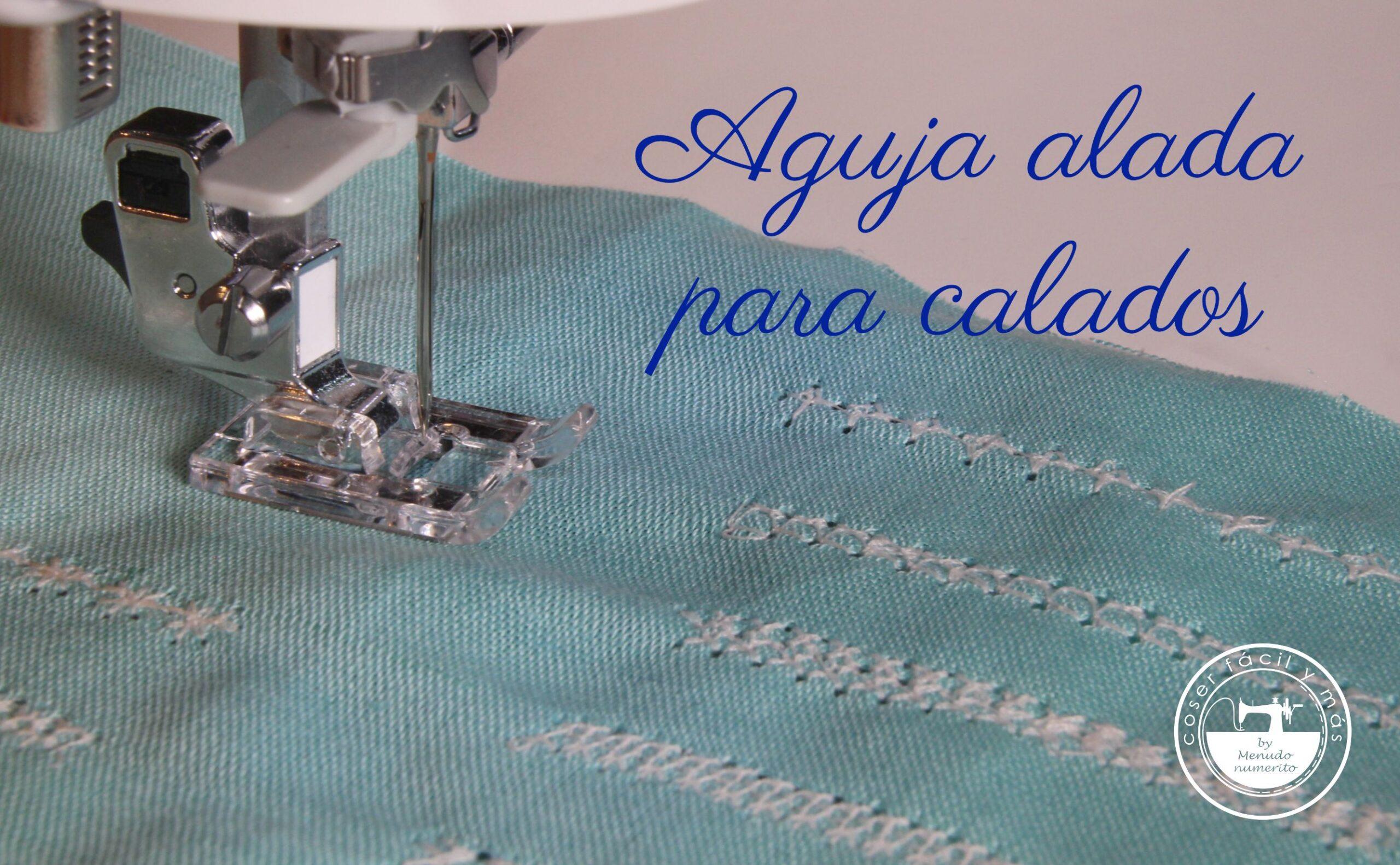 aguja alada vainicas calados coser facil blog de costura